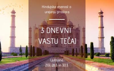 3 dnevni Vastu tečaj v Ljubljani, 21.3., 28.3. in 30.3.